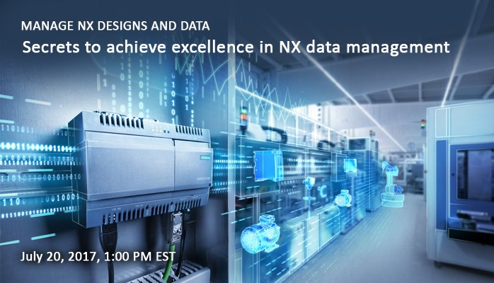 Secrets to achieve excellence in NX data management