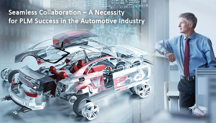 Seamless Collaboration – A Necessity for PLM Success in the Automotive Industry