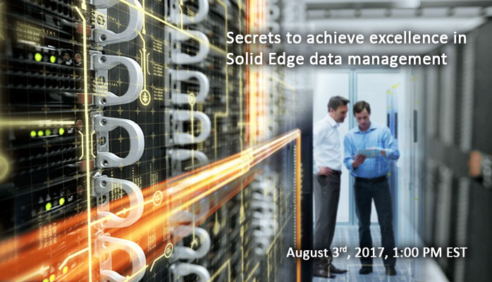 Secrets to achieve excellence in Solid Edge data management