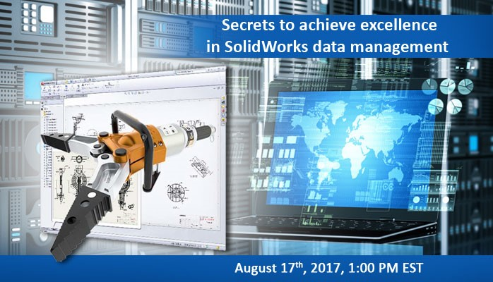 Secrets to Achieve Excellence in SolidWorks Data Management